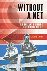 Without a Net: Librarians Bridging the Digital Divide