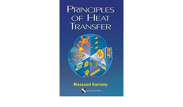 Principles of Heat Transfer: Massoud Kaviany: 9780471434634 ...