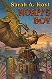 Noah's Boy, Sarah A. Hoyt, 145163904X