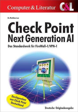 Check Point Next Generation AI. Das Standardwerk für FireWall-1/VPN-1.