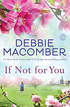 If Not for You: A Novel by [Macomber, Debbie]