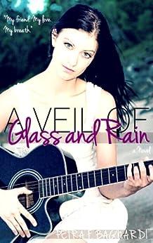 A Veil of Glass and Rain by [Bagnardi, Petra F.]