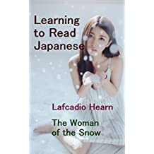 The Woman of the Snow: Learning to Read Japanese: Level 3: Elementary Reading (Japanese Edition)