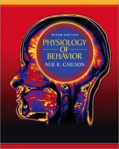 Physiology of behavior 9th edition neil r carlson 9780205467242 physiology of behavior 9th edition 9th edition fandeluxe Images