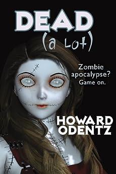 Dead (A Lot) by [Odentz, Howard]