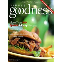 Simple Goodness: More Than 100 Quick & Easy Recipes (Weight Watchers Magazine)