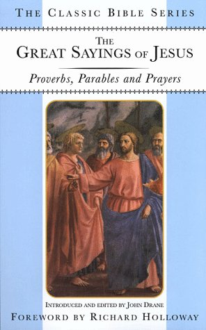 Download The Great Sayings of Jesus: Proverbs, Parables and