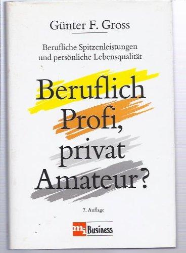 beruflich-profi-privat-amateur-berufliche-spitzenleistungen-und-persnliche-lebensqualitt