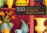 country home decorating ideas Country Living 500 Quick & Easy Decorating Projects & Ideas
