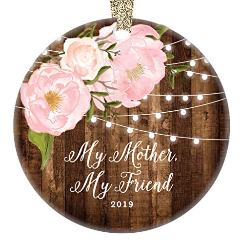 My Mother My Friend Christmas Ornament 2019 Gifts for Mom from Daughter Mother's Day Birthday Wedding Pretty Rustic Farmhouse Keepsake Present 3