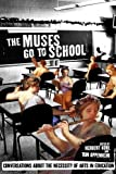 The Muses Go to School: Inspiring Stories About the Importance of Arts in Education