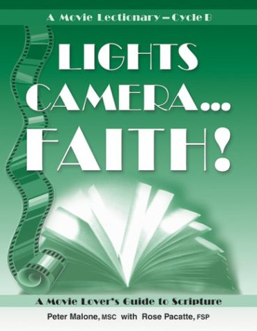 Lights, Camera... Faith! A Movie Lover's Guide to Scripture- A Movie Lectionary, Cycle ()