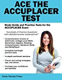 Ace the ACCUPLACER Test, Ace the Test Team, 1627336184