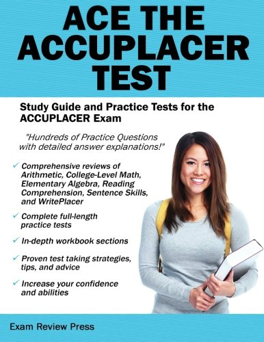 Ace the ACCUPLACER Test: Study Guide and Practice Tests for the ACCUPLACER Exam