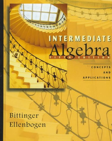 Intermediate Algebra: Concepts and Applications (5th Edition)