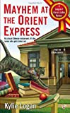 Mayhem at the Orient Express, Connie Laux and Kylie Logan, 0425257754