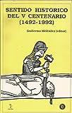 img - for Sentido histo rico del V centenario, 1492-1992 (Coleccio n Historia de la Iglesia y de la teologi a) (Spanish Edition) book / textbook / text book