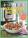 Instant Pot Weekday Meals: More than 100 Delectable Dishes Made in Your Multipurpose Cooker