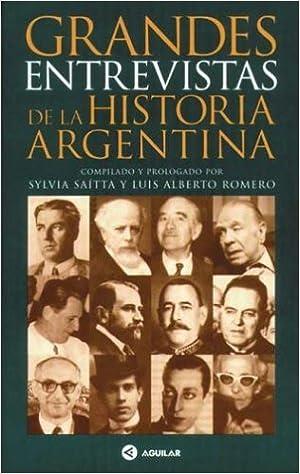 Grandes Entrevistas de La Historia Argentina: Amazon.es: Luis Alberto Romero, Sylvia Saitta: Libros