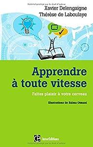 vignette de 'Apprendre à toute vitesse (Xavier Delengaigne)'