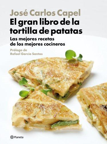 El gran libro de la tortilla de patatas: Las mejores recetas por los mejores cocineros (Planeta Cocina)