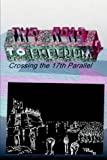 The Road to Freedom 1: Crossing the 17th Parallel