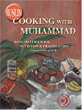 Muslim Cooking with Muhammad, Aubrey M. Miller, 1427600856