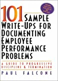 img - for 101 Sample Write-Ups for Documenting Employee Performance Problems: A Guide to Progressive Discipline and Termination by Paul Falcone (5-May-1999) Plastic Comb book / textbook / text book