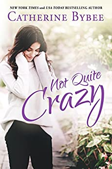 Not Quite Crazy (Not Quite Series Book 6) by [Bybee, Catherine]
