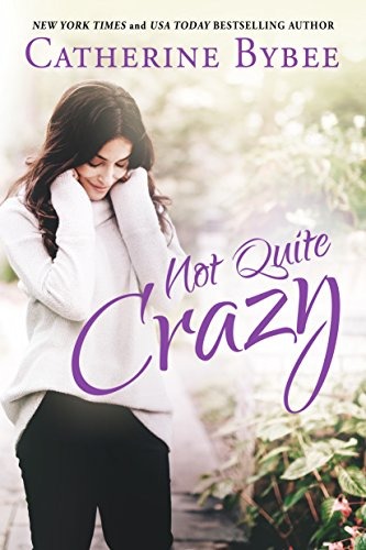 Not Quite Crazy (Not Quite Series Book 6)