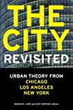 img - for The City, Revisited: Urban Theory from Chicago, Los Angeles, and New York book / textbook / text book