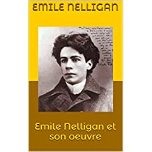 Emile Nelligan et son oeuvre (French Edition)
