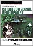 Blackwell Handbook of Childhood Social Development, Craig Hart, 0631217525
