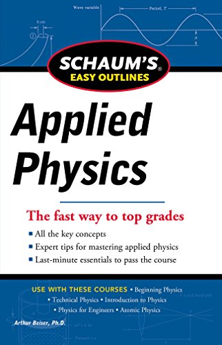 Schaum's Easy Outline of Applied Physics, Revised Edition (Schaum's Easy Outlines)