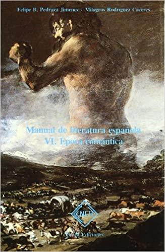 Manual de literatura española. Tomo VI. Época romántica: Amazon.es: Pedraza Jimenez, F.B.: Libros