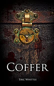 Coffer (Catharsis Series Book 3) by [Whittle, Eric]