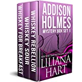 The Addison Holmes Mystery Box Set: Whiskey Rebellion, Whiskey Sour, Whiskey For Breakfast (Addison Holmes Mysteries Book 5)