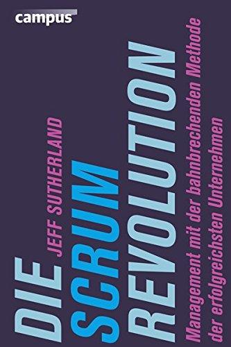 die-scrum-revolution-management-mit-der-bahnbrechenden-methode-der-erfolgreichsten-unternehmen