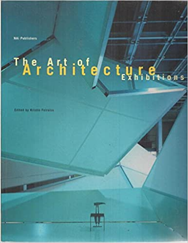 Art of Architecture Exhibitions: Presenting Architecture