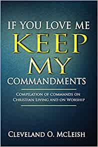 If You Love Me Keep My Commandments: Compilation of ...