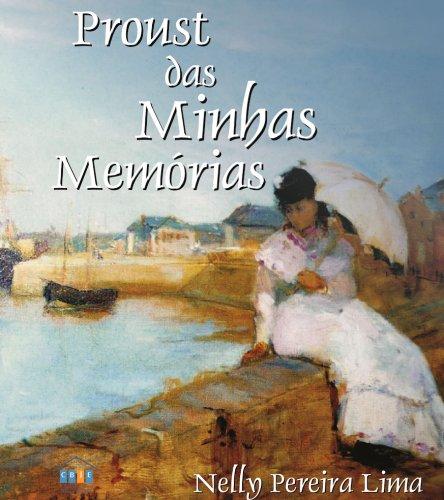 Proust das Minhas Memorias