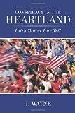 Conspiracy in the Heartland, J. Wayne, 1452081182
