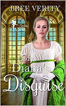 Lady Diana's Disguise (Seven Wishes Book 3) by [Verity, Bree]