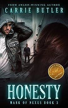 Honesty (Mark Of Nexus Book 3) by [Butler, Carrie]