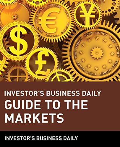 Investor's Business Daily Guide to the Markets (Best Newspaper For Investors)