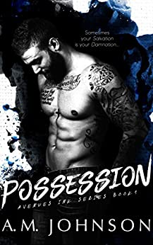Possession (Avenues Ink Series Book 1) by [Johnson, A.M.]