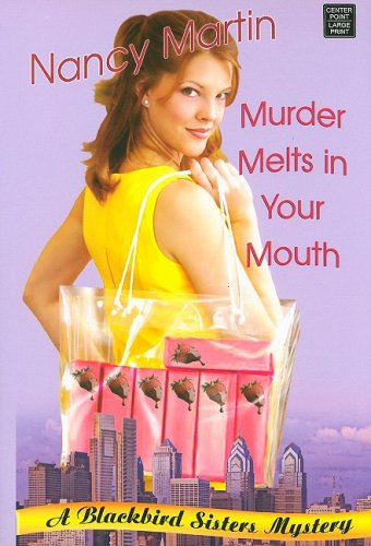 Murder Melts in Your Mouth (Blackbird Sisters Mysteries, No. 7) pdf