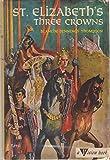 St. Elizabeth's Three Crowns (Vision books)