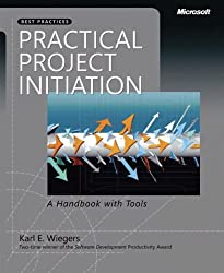Practical Project Initiation: A Handbook with Tools (Developer Best Practices)
