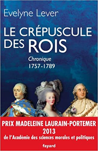 En ligne téléchargement Le crépuscule des rois : Chronique 1757-1789 pdf